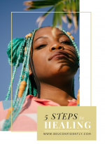 Free 5 step guide to beginning your healing journey Be You Confidently